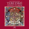 Tibetské léčení zvukem - Tändzin Wangyal Rinpočhe