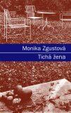 Tichá žena - Monika Zgustová