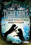 Tigrie srdce Ostrov Tieňových bojovníkov - Robin Dix