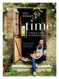 Time : A Year and a Day in the Kitchen - Gill Meller
