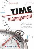 Time management -  Mějte svůj čas pod kontrolou - autorů kolektiv