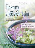 Tinktury z léčivých bylin - Rudi Beiser, ...