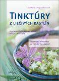 Tinktúry z liečivých rastlín - Rudi Beiser, ...