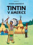 Titinova dobrodružství Tintin v Americe - Herge