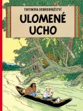 Tintin Ulomené ucho - Herge
