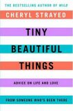 Tiny Beautiful Things - Cheryl Strayedová