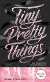 Tiny Pretty Things - Krása, která bolí ... - Charaipotra Sona, ...