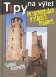 Tipy na výlet po rozhlednách a starých hradech 1. - Vladimír Pohorecký