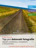 Tipy pro dokonalé fotografie digitální zrcadlovkou, kompaktem a ultrazoomem - B. BoNo Novosad