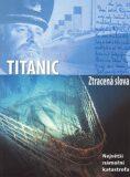 Titanic Ztracená slova - Senan Malony