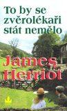 To by se zvěrolékaři stát nemělo - James Herriot
