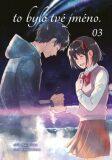 To bylo tvé jméno. 3 - Makoto Šinkai