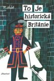 To je historická Británie - Miroslav Šašek
