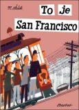 To je San Francisco - Miroslav Šašek