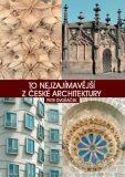 To nejzajímavější z české architektury - Petr Dvořáček