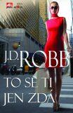 To se ti jen zdá - J.D. Robb