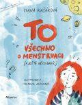 TO: Všechno o menstruaci (a ještě něco navíc) - Hana Kašáková