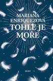 Tohle je moře - Mariana Enríquezová