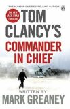 Tom Clancy´s Commander-In-Chief: A Jack Ryan Novel - Tom Clancy
