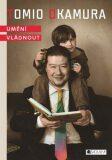 Tomio Okamura Umění vládnout - Tomio Okamura