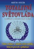 Totalitní světovláda - Martin Herzán