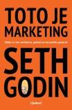 Toto je marketing - Seth Godin