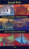 Touha po Paříži, stesk po Praze - Joseph Roth