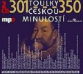 Toulky českou minulostí 301-350 - Josef Veselý,
