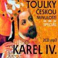 Toulky českou minulostí : Karel IV. Speciál - Josef Veselý