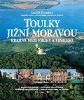 Toulky Jižní Moravou - Ludvík Kundera