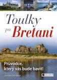 Toulky po Bretani – Průvodce, který vás bude bavit! - Jaroslava Dvořáková