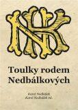 Toulky rodem Nedbálkových - Karel Nedbálek, ...