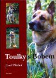 Toulky s Bobem - Josef Ptáček