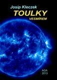 Toulky Vesmírem - Josip Kleczek