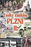 Toulky zaniklou Plzní II. - Jan Hajšman, Petr Sokol