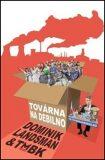 Továrna na debilno - Dominik Landsman, TMBK