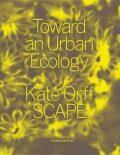 Toward An Urban Ecology : SCAPE / Landscape Architecture - Orff Kate