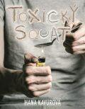 Toxický squat - Hana Kavurová