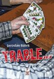 Trable - Jaroslav Bálek