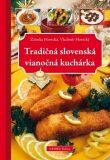 Tradičná slovenská vianočná kuchárka - Zdeňka Horecká, ...