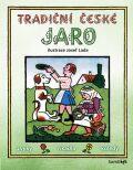 Tradiční české JARO - zvyky, říkadla, koledy - Josef Lada