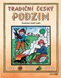 Tradiční český PODZIM – Svátky, zvyky, obyčeje, říkadla, písničky - Josef Lada, kolektiv autorů