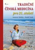 Tradiční čínská medicína pro 21. století - Radomír Růžička