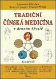Tradiční čínská medicína v denním životě - Radomír Růžička