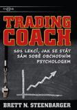 Trading Coach - 101 lekcí, jak se stát sám sobě obchodním psychologem - Dr. Brett N. Steenbarger