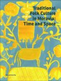 Traditional Folk Culture in Moravia: Time and Space - Marie Novotná, ...