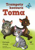 Trampoty kocoura Toma - Pravé kočičí dobrodružství - Michaela Zimová