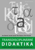 Transdisciplinární didaktika - Jan Slavík,  Tomáš Janík, ...