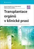 Transplantace orgánů v klinické praxi - kolektiv autorů, ...