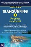 Transurfing 1 Priestor možností - Vadim Zeland